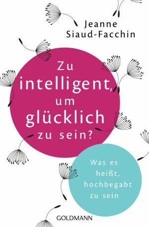 Siaud Facchin, Zu intelligent um glücklich zu sein?
